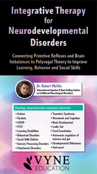 Integrative Therapy for Neurodevelopmental Disorders: Connecting Primitive Reflexes and Brain Imbalances to Polyvagal Theory to Improve Learning, Behavior and Social Skills