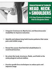 Advanced Concepts for Treating the Head, Neck and Shoulders