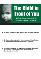 The Child in Front of You: A Case Study Approach for Pediatric Motor Therapists