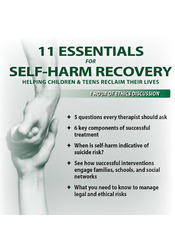 11 Essentials for Self-Harm Recovery: Helping Children & Teens Reclaim Their Lives