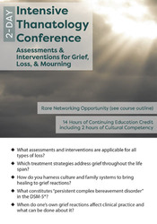 2-Day Intensive Thanatology Conference: Assessments & Interventions for Grief, Loss, & Mourning
