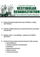 Current Concepts in Vestibular Rehabilitation: Best Practice Standards for Evaluation & Management