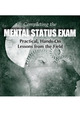 Completing the Mental Status Exam Practical, Hands-On Lessons from the Field