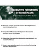 Executive Functions in Mental Health: Are Your Clients Seeing the Whole Picture?