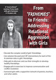 "From ""Frenemies"" to Friends: Addressing Relational Aggression with Girls"