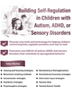 Building Self-Regulation in Children with Autism, ADHD, or Sensory Disorders