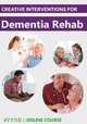 Creative Interventions for Dementia Rehab