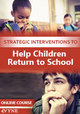 Strategic Interventions to Help Children Return to School