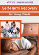 Self-Harm Recovery for Young Clients
