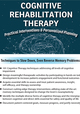 Cognitive Rehabilitation Therapy: Practical Interventions & Personalized Planning