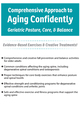 Comprehensive Approach to Aging Confidently: Geriatric Posture, Core and Balance