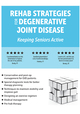 Rehab Strategies for Degenerative Joint Disease: Keeping Seniors Active