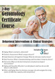 2-Day Gerontology Certificate Course: Behavioral Interventions & Clinical Strategies
