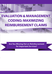Image ofEvaluation & Management Coding: Maximizing Reimbursement Claims