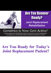 Image ofAre You Boomer Ready? Joint Replacement Rehabilitation
