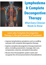 Image ofLymphedema & Complete Decongestive Therapy: What Every Clinician Needs