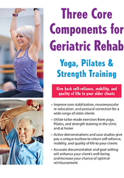 Image ofThree Core Components for Geriatric Rehab — Yoga, Pilates & Strength T